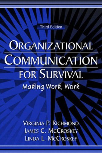 Organizational Communication for Survival Making Work, Work 3rd 2005 (Revised) edition cover