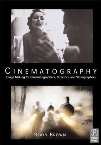 Cinematography Theory and Practice - Image Making for Cinematographers, Directors and Videographers  2002 edition cover