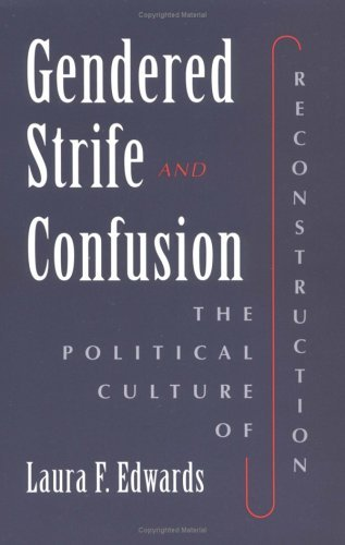 Gendered Strife and Confusion The Political Culture of Reconstruction  1997 edition cover