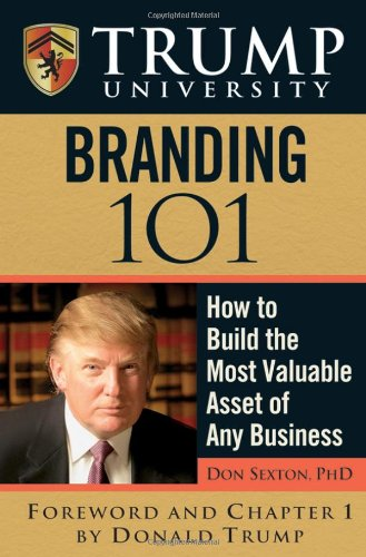 Trump University Branding 101 How to Build the Most Valuable Asset of Any Business  2008 edition cover