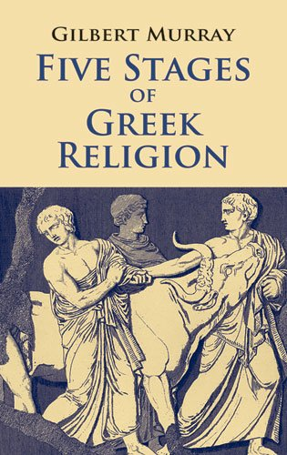 Five Stages of Greek Religion   2002 (Unabridged) 9780486425009 Front Cover