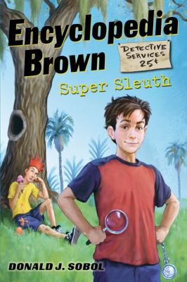 Encyclopedia Brown, Super Sleuth   2009 9780525421009 Front Cover