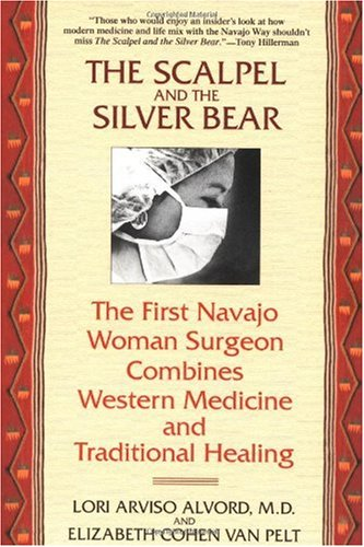 Scalpel and the Silver Bear The First Navajo Woman Surgeon Combines Western Medicine and Traditional Healing  2000 9780553378009 Front Cover