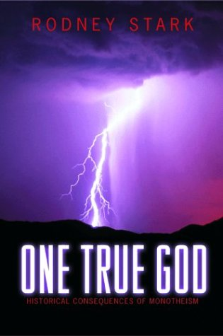 One True God Historical Consequences of Monotheism  2001 edition cover