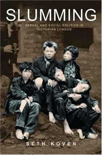 Slumming Sexual and Social Politics in Victorian London  2004 edition cover