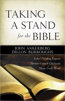 Taking a Stand for the Bible Today's Leading Experts Answer Critical Questions about God's Word  2009 9780736924009 Front Cover