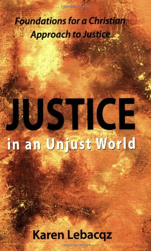 Justice in an Unjust World Foundations for a Christian Approach to Justice Annotated edition cover