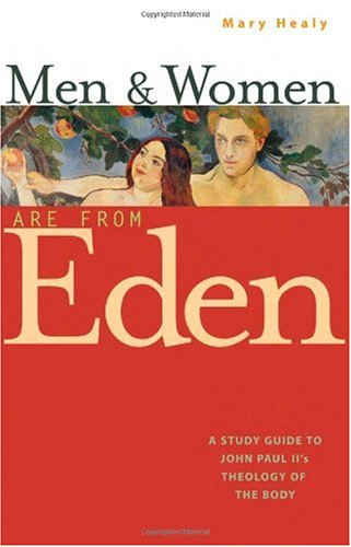 Men and Women Are from Eden A Study Guide to John Paul II's Theology of the Body  2005 edition cover