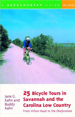 25 Bicycle Tours in the Savannah and Carolina Low Country 2e From Hilton Head to the Okefenokee 2nd 2001 9780881505009 Front Cover