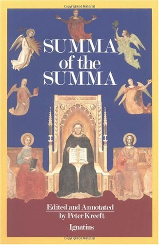 Summa of the Summa The Essential Philosophical Passages of St. Thomas Aquinas' Summa Theologica Edited and Explained for Beginners N/A edition cover
