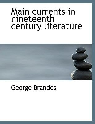 Main Currents in Nineteenth Century Literature  N/A 9781115317009 Front Cover