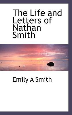 Life and Letters of Nathan Smith  N/A 9781116419009 Front Cover