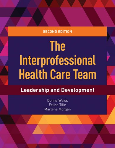 Interprofessional Health Care Team Leadership and Development  2nd 2018 (Revised) 9781284112009 Front Cover
