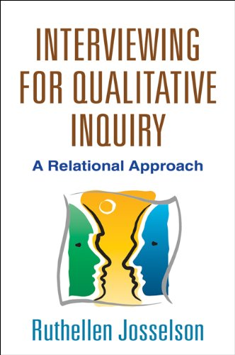 Interviewing for Qualitative Inquiry A Relational Approach  2013 edition cover