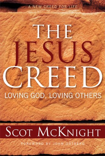 Jesus Creed Loving God, Loving Others  2004 9781557254009 Front Cover