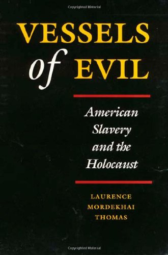 Vessels of Evil American Slavery and the Holocaust N/A 9781566391009 Front Cover