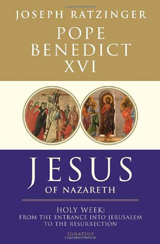 Jesus of Nazareth Holy Week: from the Entrance into Jerusalem to the Resurrection  2011 edition cover