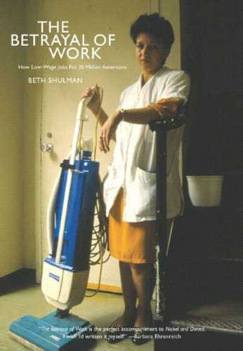 Betrayal of Work How Low-Wage Jobs Fail 30 Million Americans  2005 edition cover