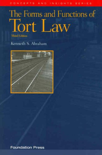 Forms and Functions of Tort Law, 3d  3rd 2007 (Revised) edition cover