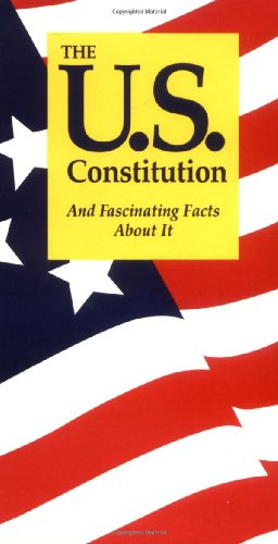 U. S. Constitution and Fascinating Facts about It And Fascinating Facts about It 7th 2000 (Revised) edition cover