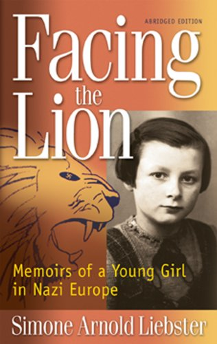 Facing the Lion (Abridged Edition) Memoirs of a Young Girl in Nazi Europe  2004 edition cover