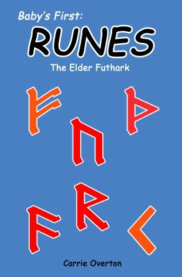 Baby's First Book of Runes Elder Futhark  2012 9781937571009 Front Cover