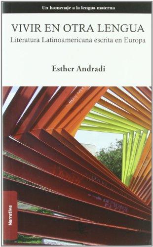 Vivir en otra lengua / Living in another language: Literatura Latinoamericana Escrita En Europa / Latin American Literature Written in Europe  2010 edition cover