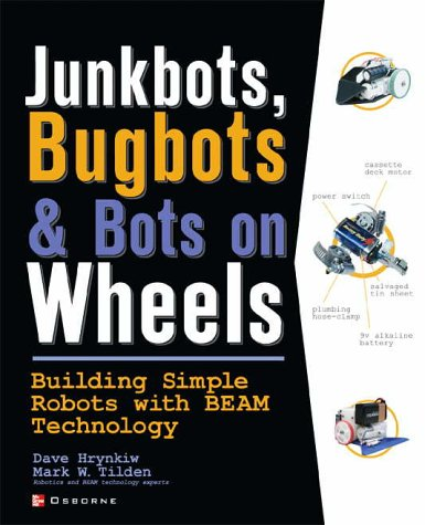 Junkbots, Bugbots and Bots on Wheels Building Simple Robots with BEAM Technology  2002 9780072226010 Front Cover
