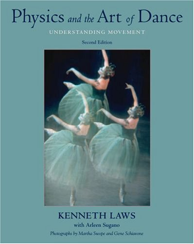 Physics and the Art of Dance Understanding Movement 2nd 2008 edition cover