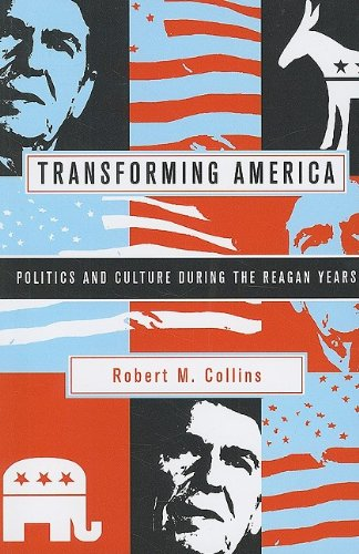 Transforming America Politics and Culture During the Reagan Years  2009 edition cover
