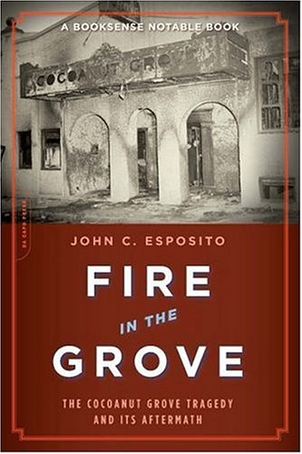 Fire in the Grove The Cocoanut Grove Tragedy and Its Aftermath  2006 edition cover