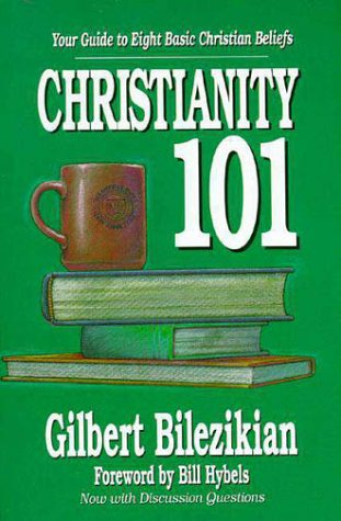 Christianity 101 Your Guide to Eight Basic Christian Beliefs  1993 9780310577010 Front Cover