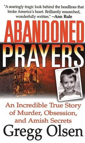 Abandoned Prayers An Incredible True Story of Murder, Obsession, and Amish Secrets  1990 edition cover