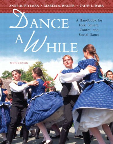 Dance a While A Handbook for Folk, Square, Contra, and Social Dance 10th 2009 edition cover