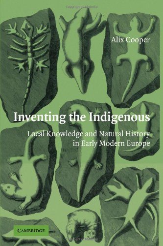 Inventing the Indigenous Local Knowledge and Natural History in Early Modern Europe  2009 9780521124010 Front Cover
