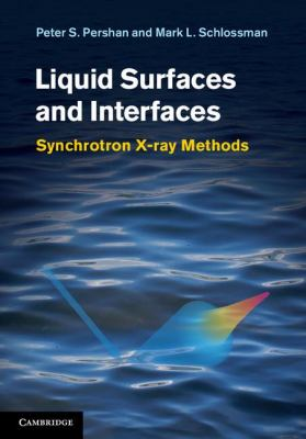 Liquid Surfaces and Interfaces Synchrotron X-Ray Methods  2012 9780521814010 Front Cover