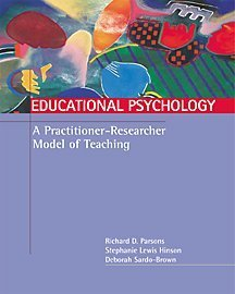 Educational Psychology A Practitioner-Researcher Model of Teaching  2001 9780534557010 Front Cover
