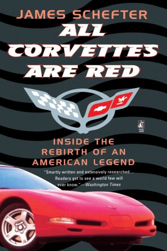 All Corvettes Are Red Inside the Rebirth of an American Legend  1998 edition cover