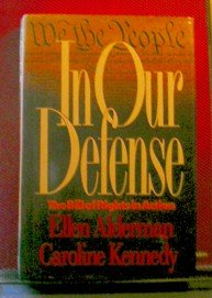 In Our Defense The Bill of Rights in Action  1991 9780688078010 Front Cover