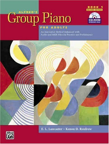 Alfred's Group Piano for Adults Student Book An Innovative Method Enhanced with Audio and MIDI Files for Practice and Performance 2nd 2008 (Revised) 9780739053010 Front Cover
