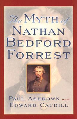 Myth of Nathan Bedford Forrest  N/A edition cover
