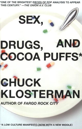 Sex, Drugs, and Cocoa Puffs A Low Culture Manifesto  2004 edition cover