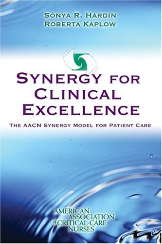 Synergy for Clinical Excellence The AACN Synergy Model for Patient Care  2005 edition cover
