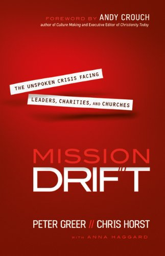 Mission Drift The Unspoken Crisis Facing Leaders, Charities, and Churches  2014 edition cover