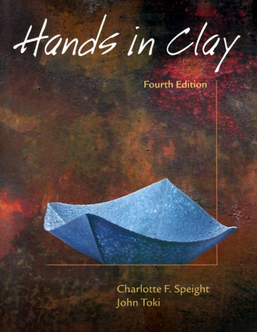 Hands in Clay An Introduction to Ceramics 4th 1999 edition cover