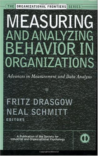 Measuring and Analyzing Behavior in Organizations Advances in Measurement and Data Analysis  2001 9780787953010 Front Cover