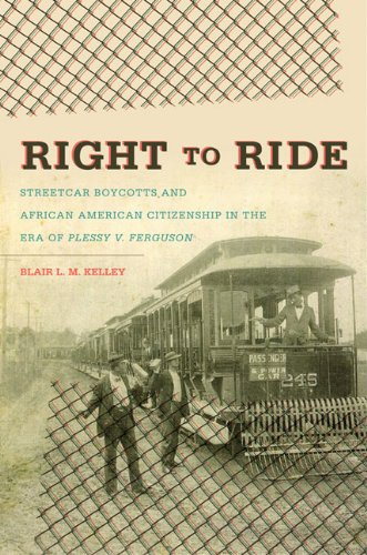 Right to Ride Streetcar Boycotts and African American Citizenship in the Era of Plessy V. Ferguson  2010 edition cover