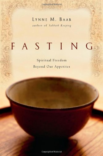 Fasting Spiritual Freedom Beyond Our Appetites  2006 edition cover