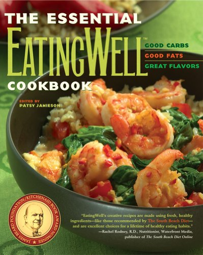 Essential Eatingwell Cookbook Good Carb Good Fats Great Flavors  2006 9780881507010 Front Cover