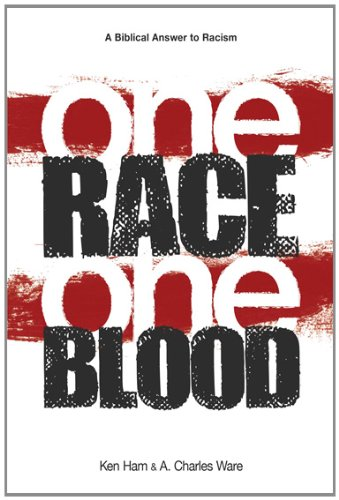 One Race One Blood A Biblical Answer to Racism  2010 edition cover